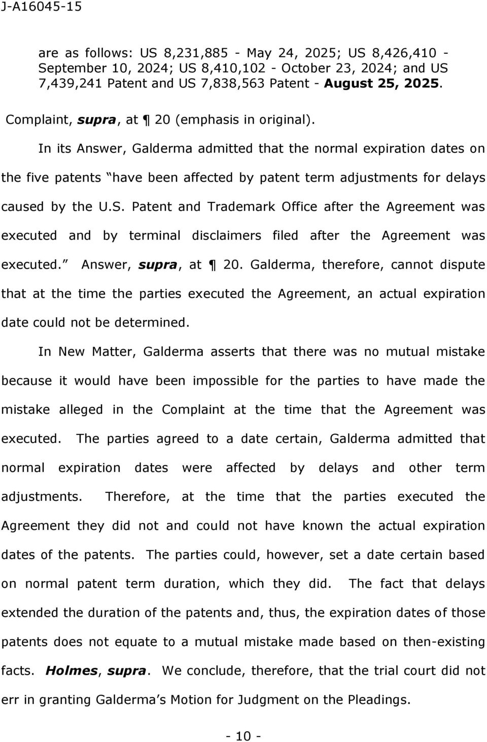 In its Answer, Galderma admitted that the normal expiration dates on the five patents have been affected by patent term adjustments for delays caused by the U.S.
