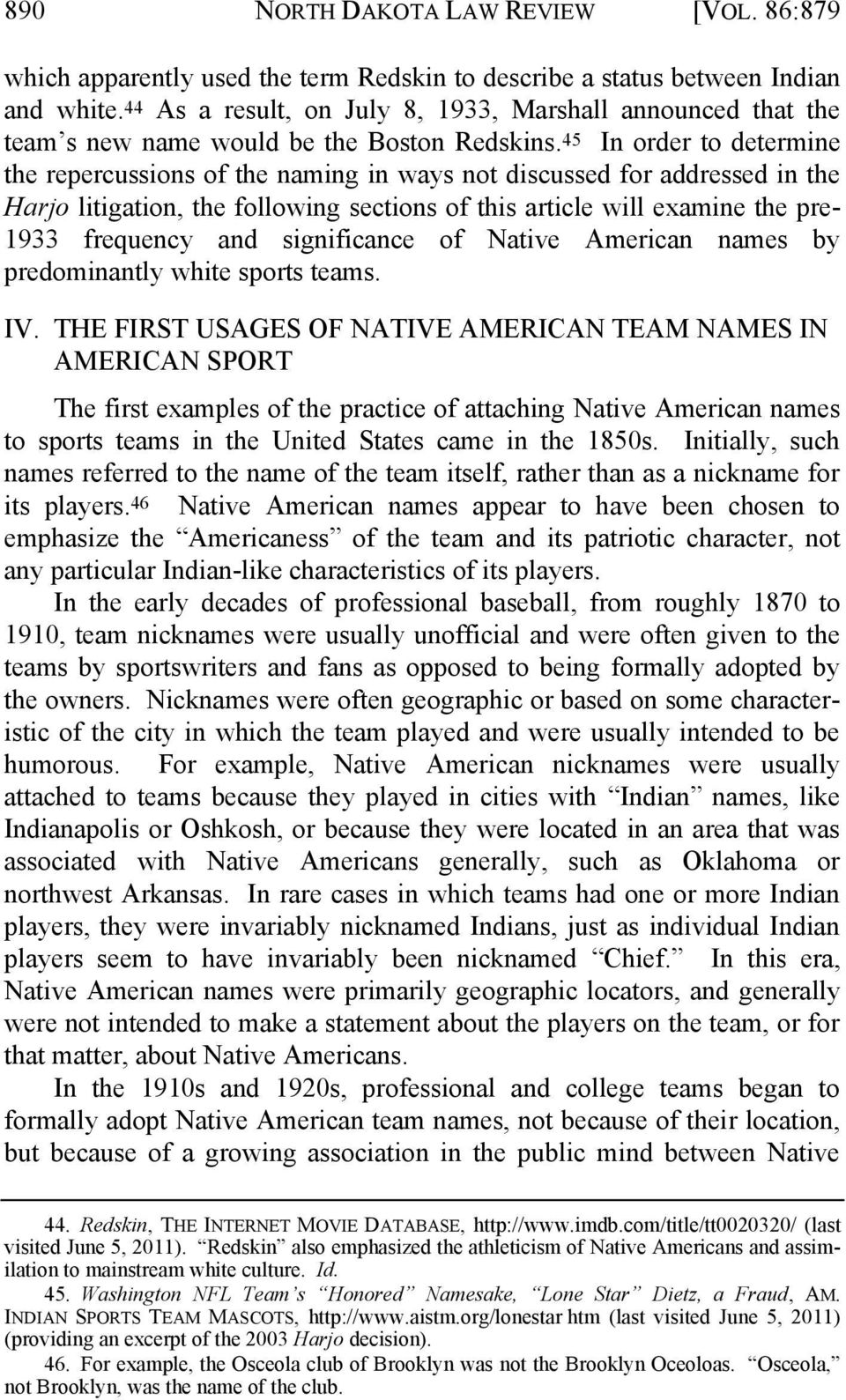 45 In order to determine the repercussions of the naming in ways not discussed for addressed in the Harjo litigation, the following sections of this article will examine the pre- 1933 frequency and