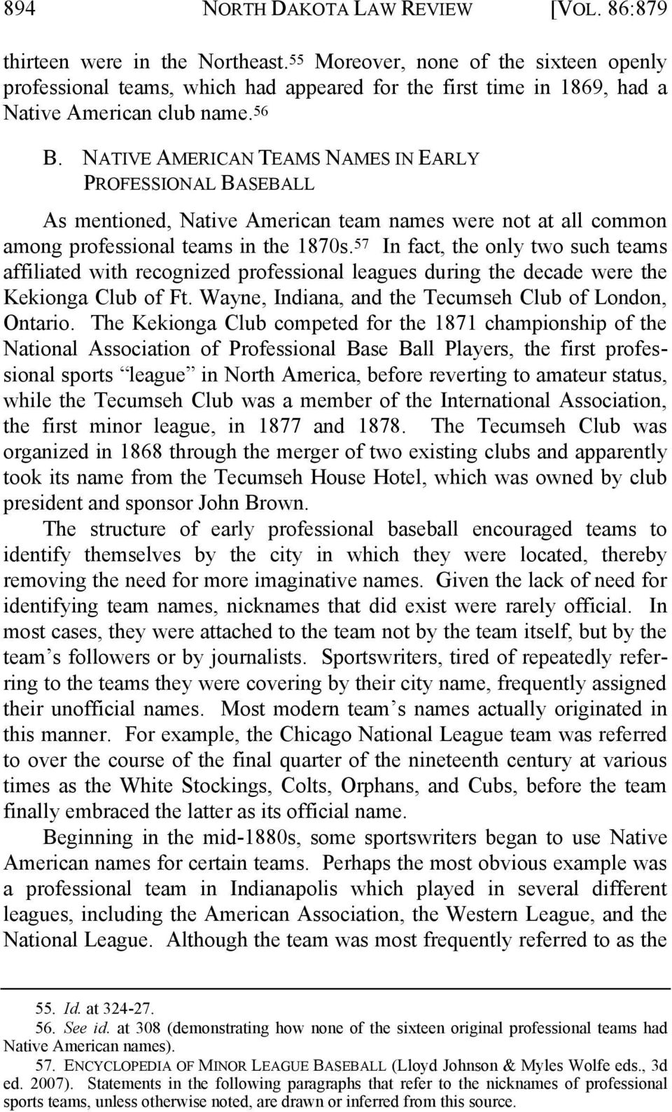 NATIVE AMERICAN TEAMS NAMES IN EARLY PROFESSIONAL BASEBALL As mentioned, Native American team names were not at all common among professional teams in the 1870s.