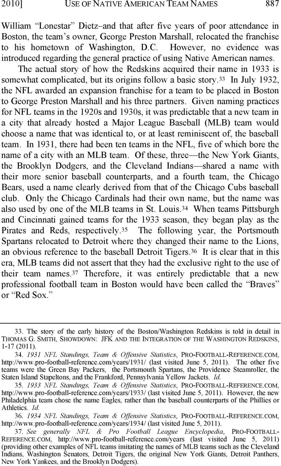 The actual story of how the Redskins acquired their name in 1933 is somewhat complicated, but its origins follow a basic story.