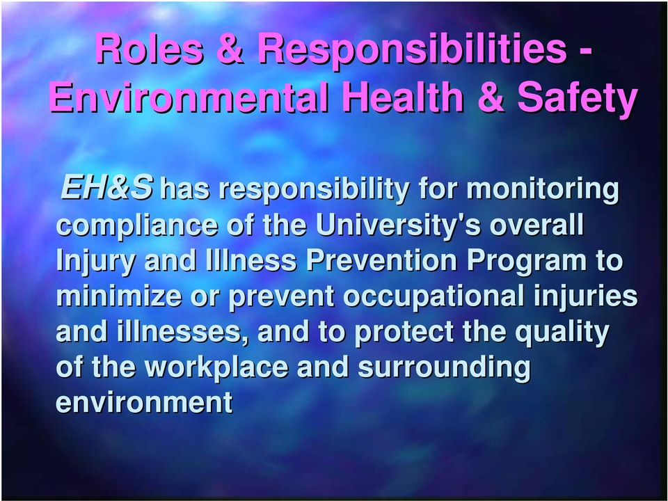 and Illness Prevention Program to minimize or prevent occupational injuries