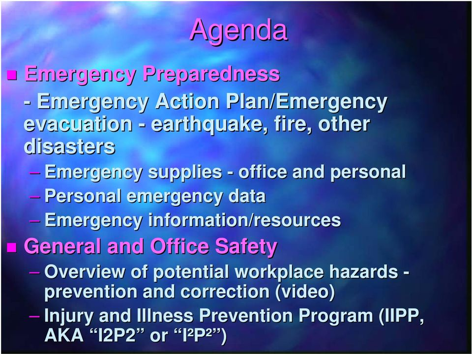 Emergency information/resources General and Office Safety Overview of potential workplace