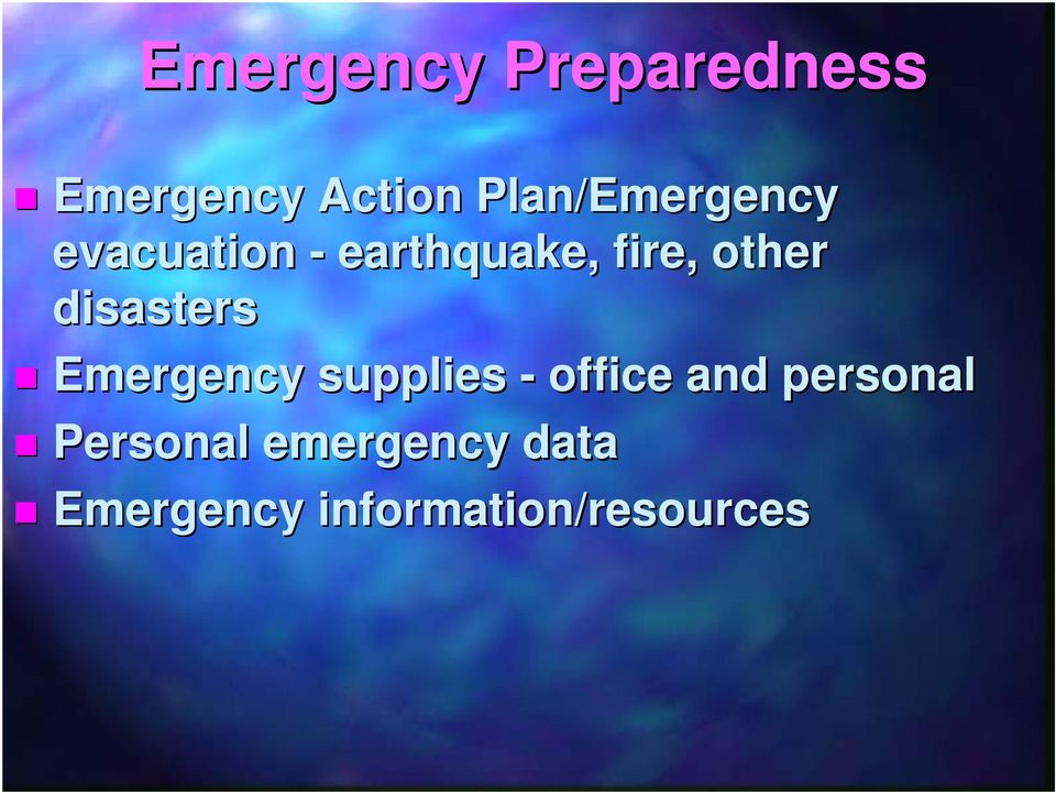 other disasters Emergency supplies - office and