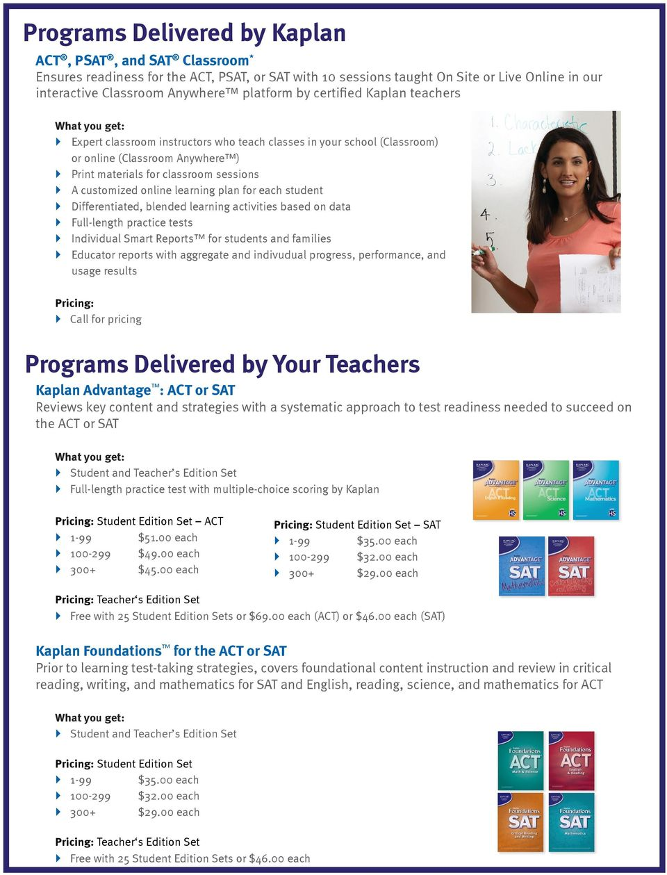 learning plan for each student Differentiated, blended learning activities based on data Full-length practice tests Individual Smart Reports for students and families Educator reports with aggregate