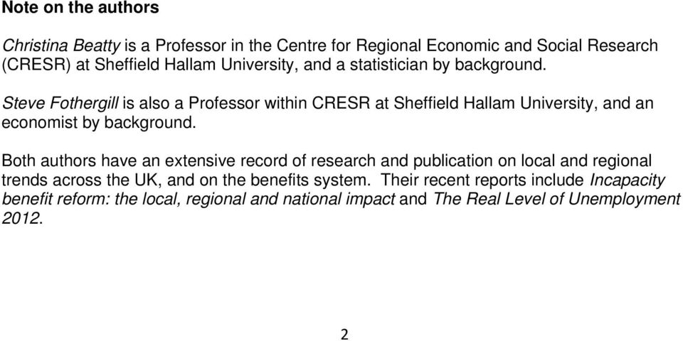 Steve Fothergill is also a Professor within CRESR at Sheffield Hallam University, and an economist by background.