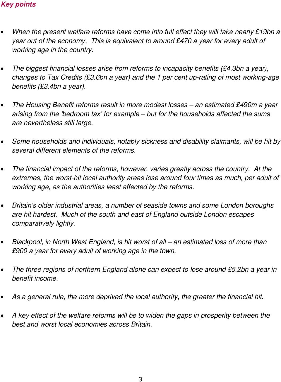 3bn a year), changes to Tax Credits ( 3.6bn a year) and the 1 per cent up-rating of most working-age benefits ( 3.4bn a year).
