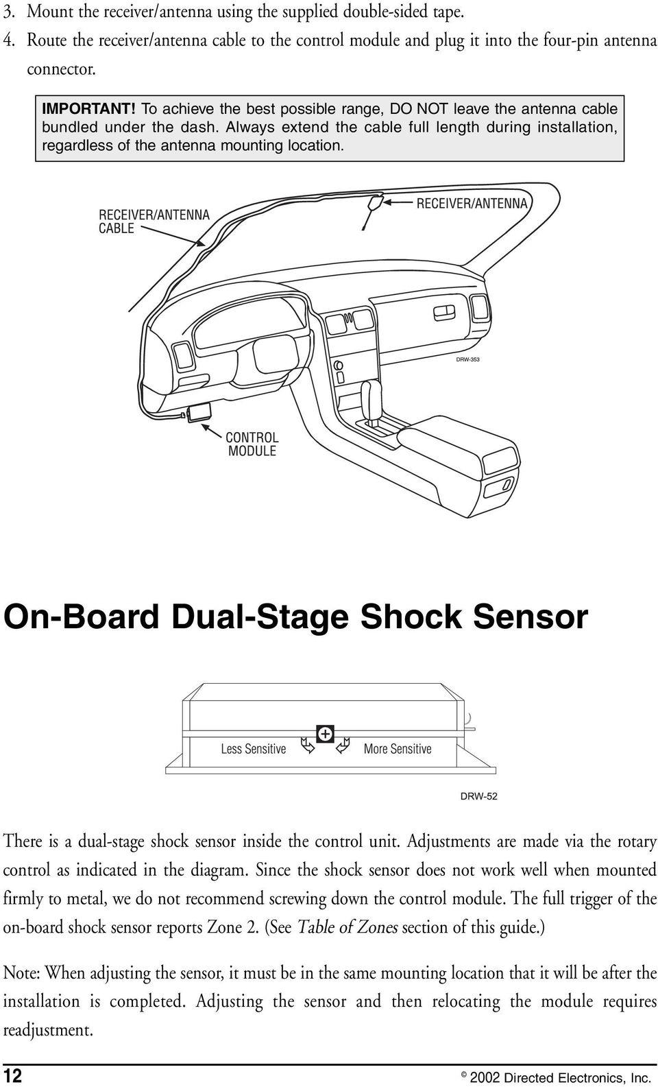 On-Board Dual-Stage Shock Sensor There is a dual-stage shock sensor inside the control unit. Adjustments are made via the rotary control as indicated in the diagram.