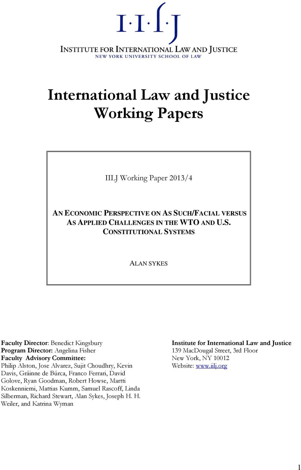 SUCH/FACIAL VERSUS AS APPLIED CHALLENGES IN THE WTO AND U.S. CONSTITUTIONAL SYSTEMS ALAN SYKES Faculty Director: Benedict Kingsbury Institute for International Law and