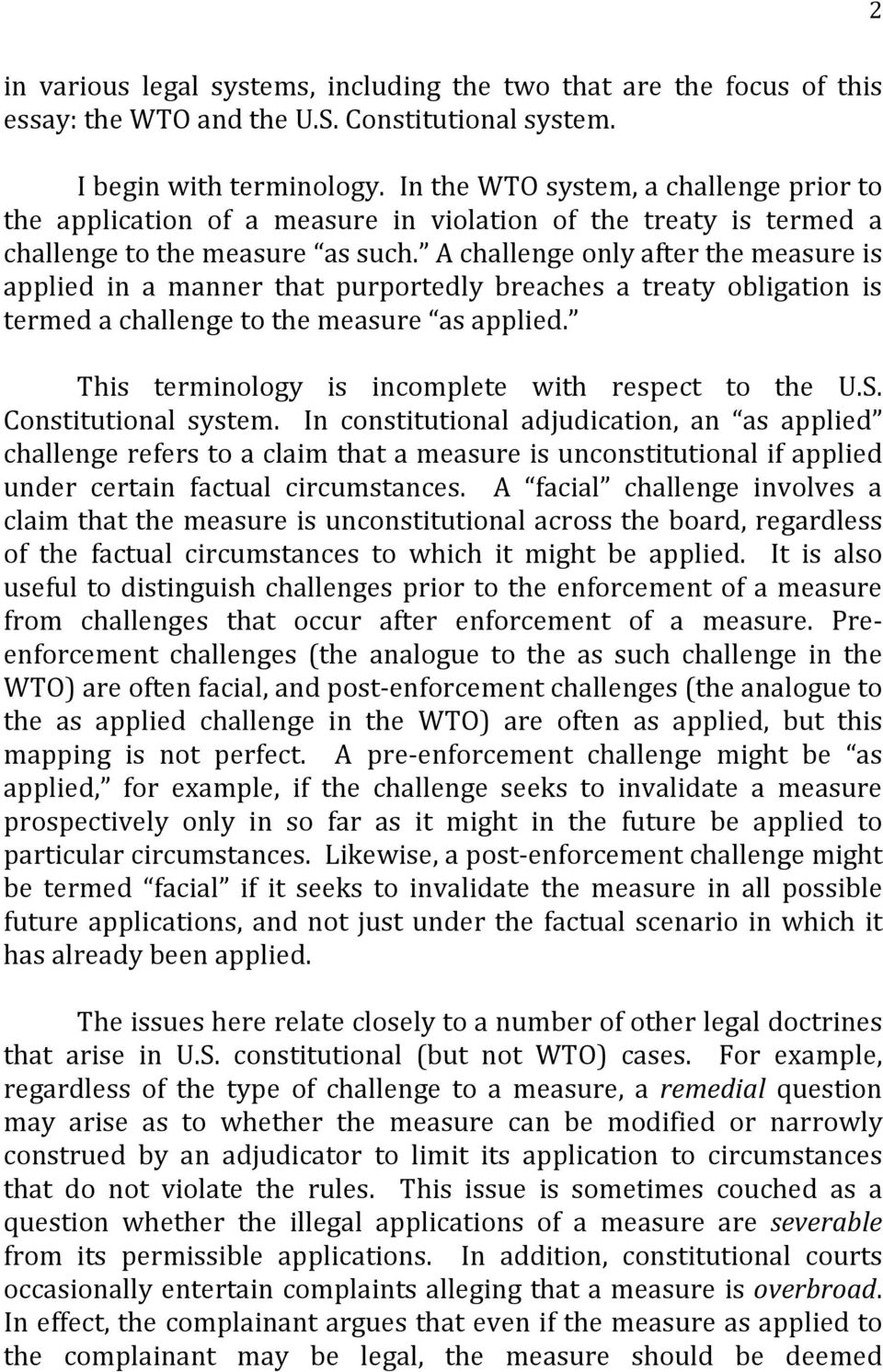 A challenge only after the measure is applied in a manner that purportedly breaches a treaty obligation is termed a challenge to the measure as applied.