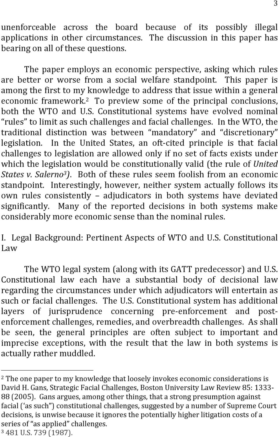 This paper is among the first to my knowledge to address that issue within a general economic framework. 2 To preview some of the principal conclusions, both the WTO and U.S.