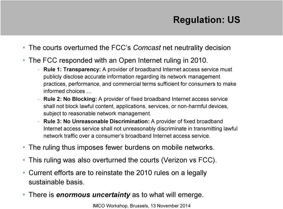 sufficient for consumers to make informed choices - Rule 2: No Blocking: A provider of fixed broadband Internet access service shall not block lawful content, applications, services, or non-harmful