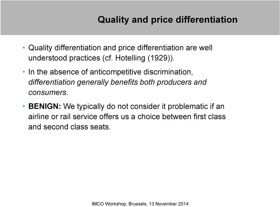 In the absence of anticompetitive discrimination, differentiation generally benefits both producers