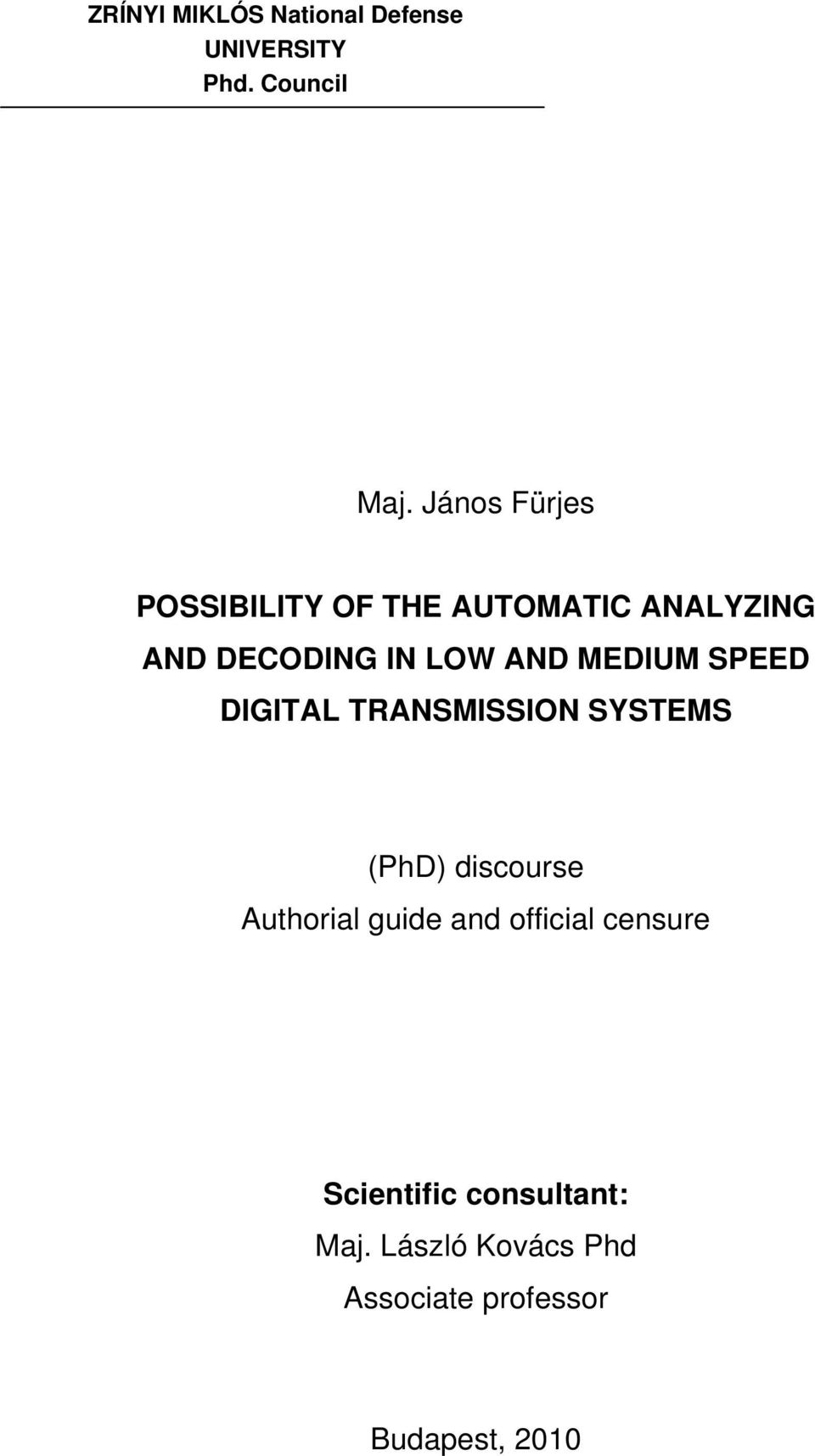 MEDIUM SPEED DIGITAL TRANSMISSION SYSTEMS (PhD) discourse Authorial guide and