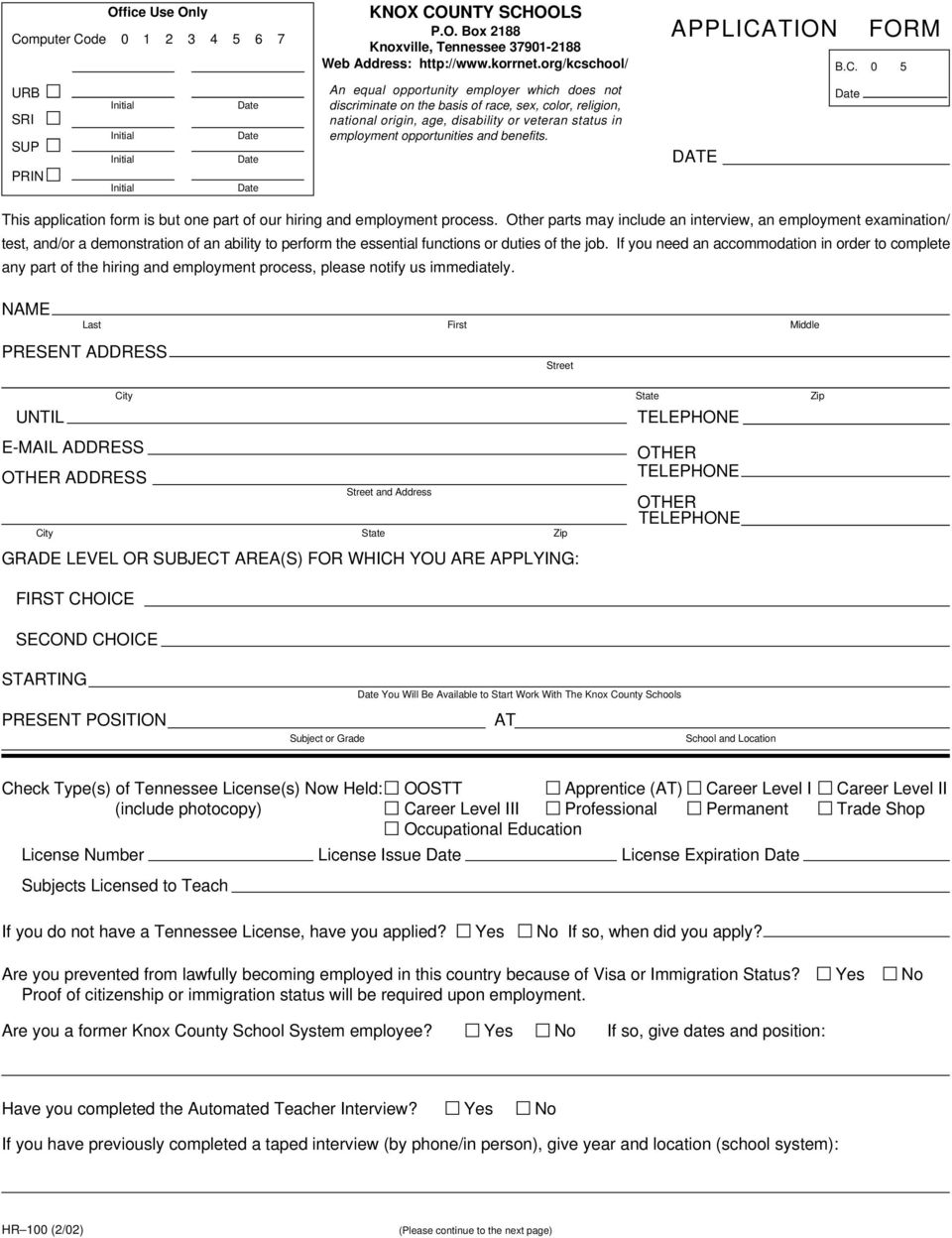 benefits. APPLICATION FORM DATE B.C. 0 5 This application form is but one part of our hiring and employment process.