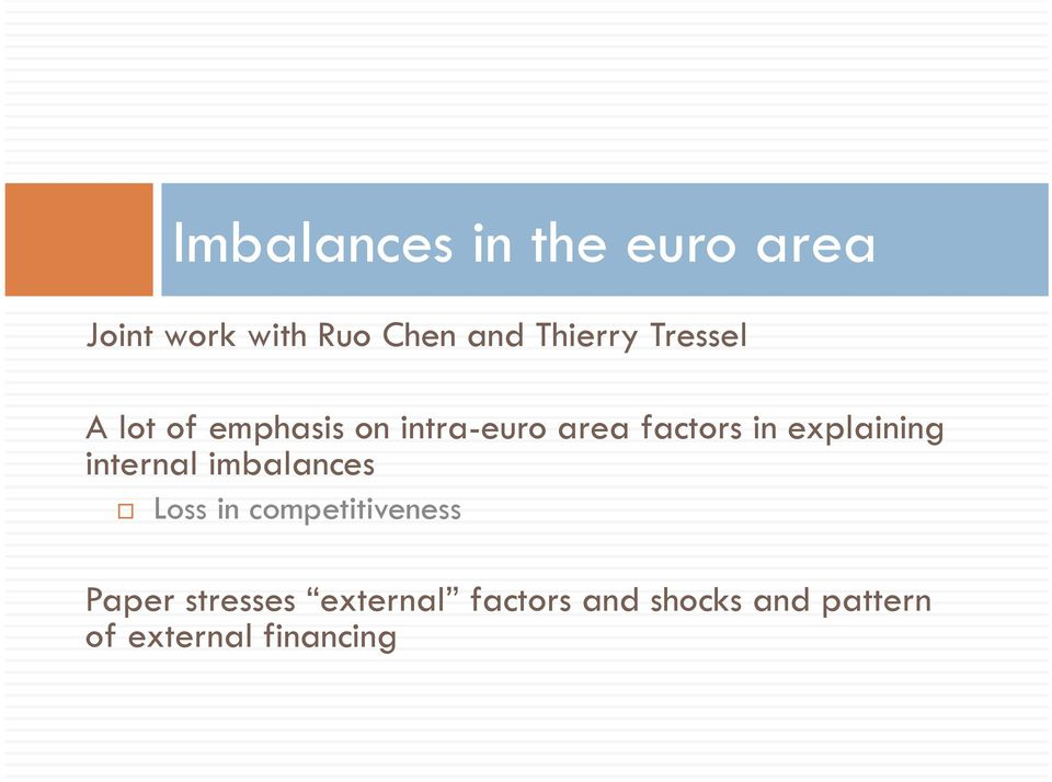 in explaining internal imbalances Loss in competitiveness