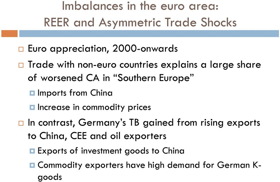 Increase in commodity prices In contrast, Germany s TB gained from rising exports to China, CEE and