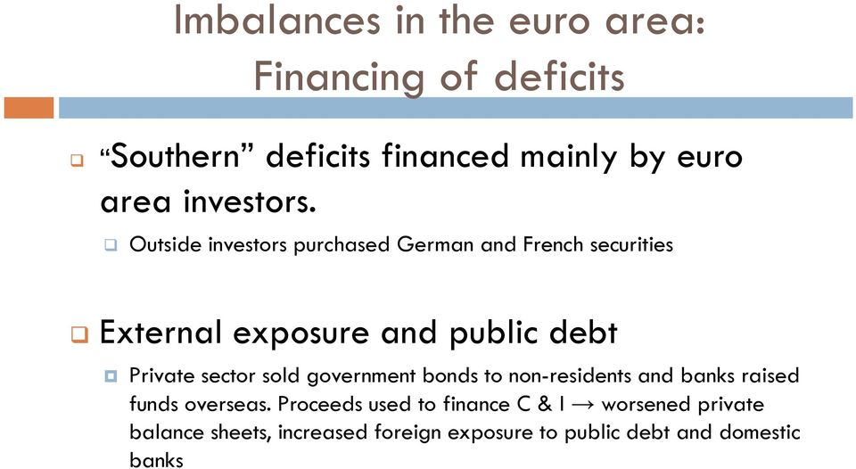 Outside investors purchased German and French securities External exposure and public debt Private
