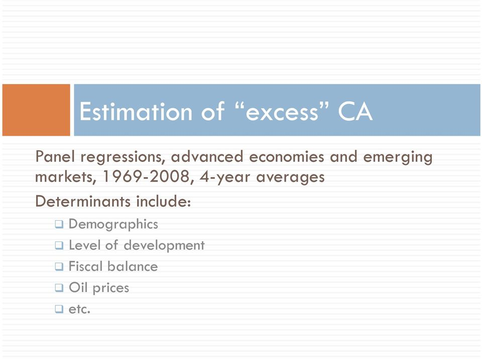 1969-2008, 4-year averages Determinants include: