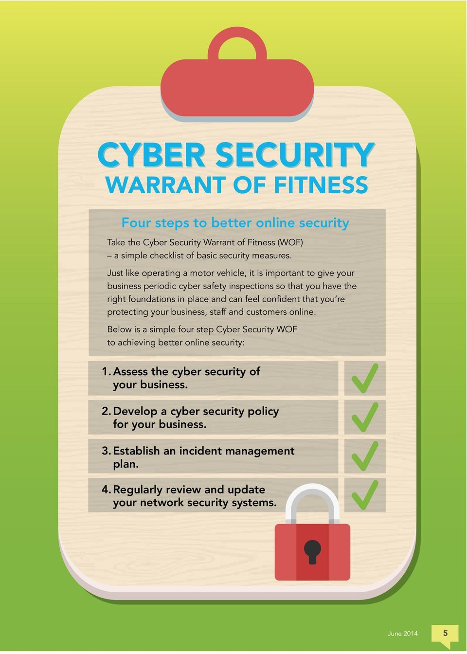 confident that you re protecting your business, staff and customers online. Below is a simple four step Cyber Security WOF to achieving better online security: 1.