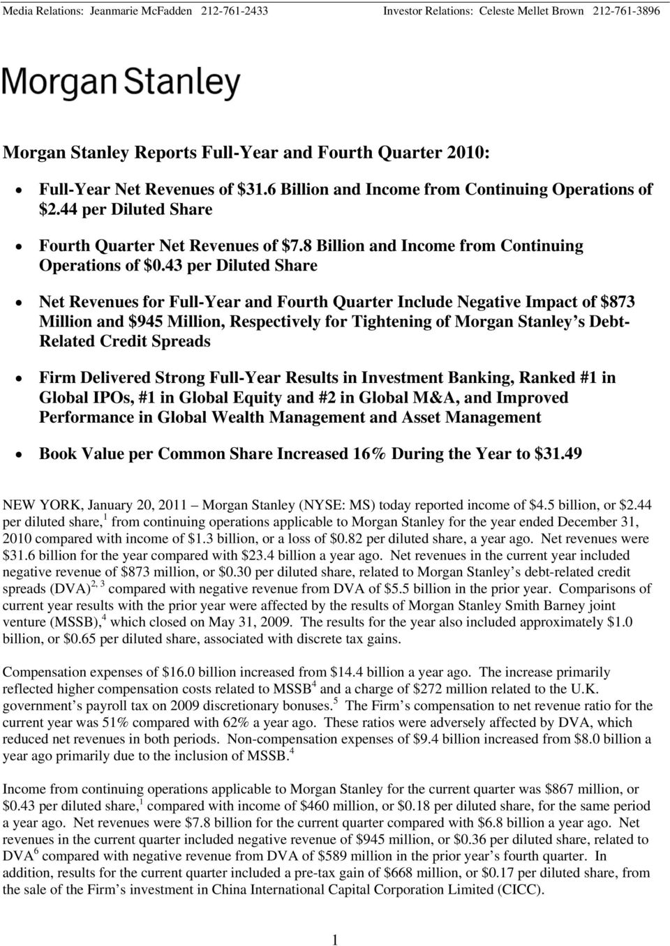 43 per Diluted Share Net Revenues for Full-Year and Fourth Quarter Include Negative Impact of $873 Million and $945 Million, Respectively for Tightening of Morgan Stanley s Debt- Related Credit