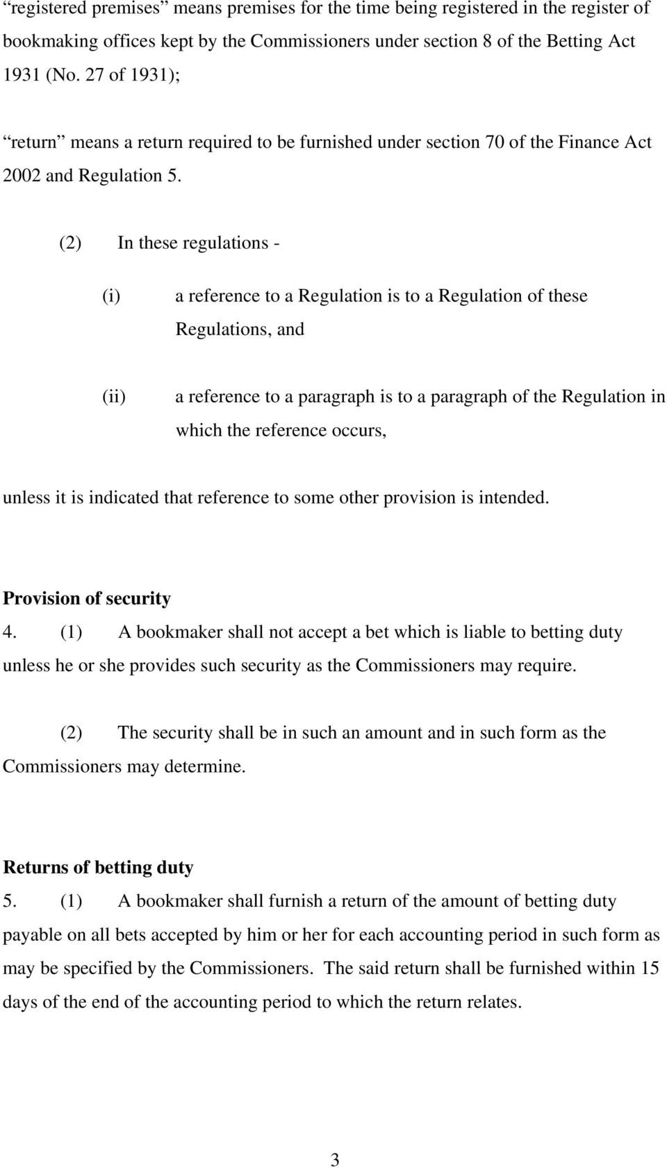 (2) In these regulations - (i) a reference to a Regulation is to a Regulation of these Regulations, and (ii) a reference to a paragraph is to a paragraph of the Regulation in which the reference