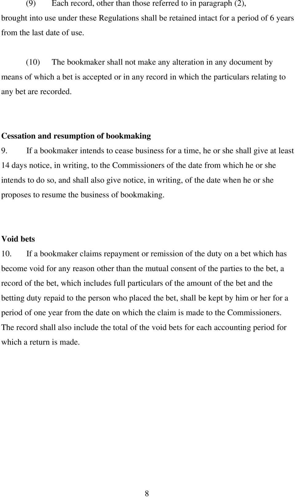 Cessation and resumption of bookmaking 9.
