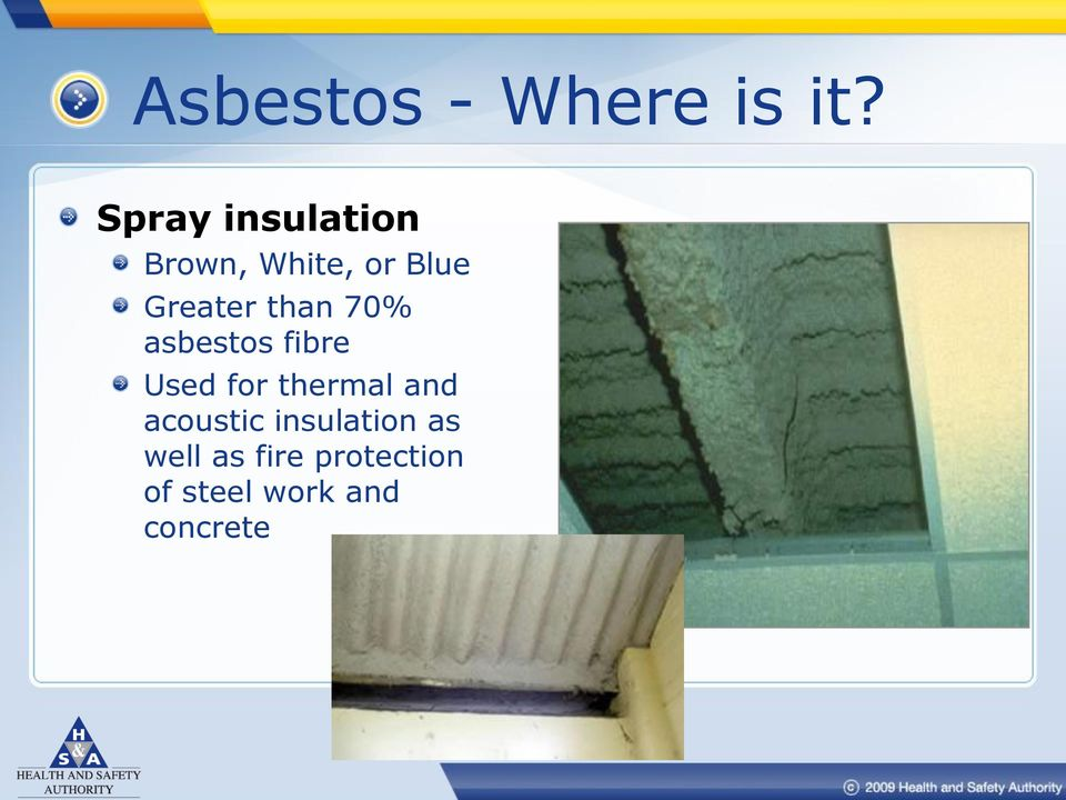 than 70% asbestos fibre Used for thermal and