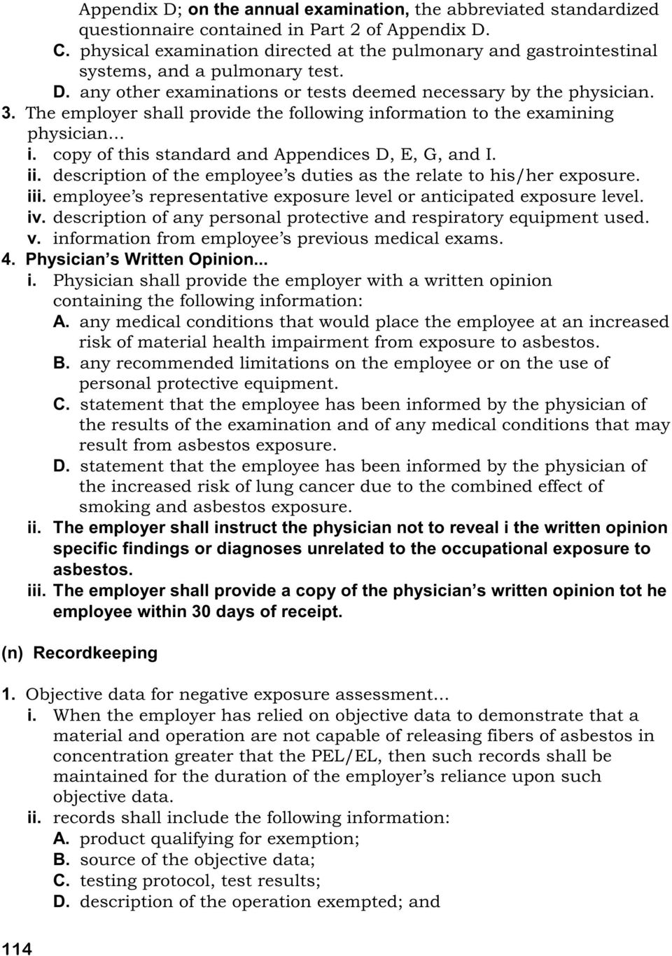 The employer shall provide the following information to the examining physician... i. copy of this standard and Appendices D, E, G, and I. ii.