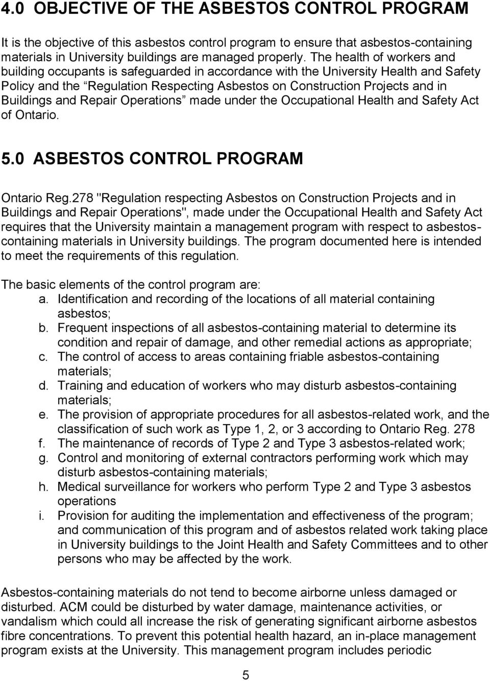 and Repair Operations made under the Occupational Health and Safety Act of Ontario. 5.0 ASBESTOS CONTROL PROGRAM Ontario Reg.