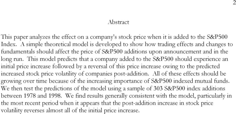 This model predicts that a company added to the S&P500 should experience an initial price increase followed by a reversal of this price increase owing to the predicted increased stock price