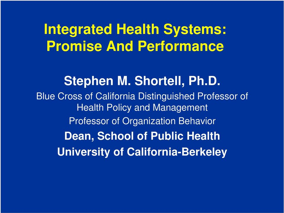 Blue Cross of California Distinguished Professor of Health