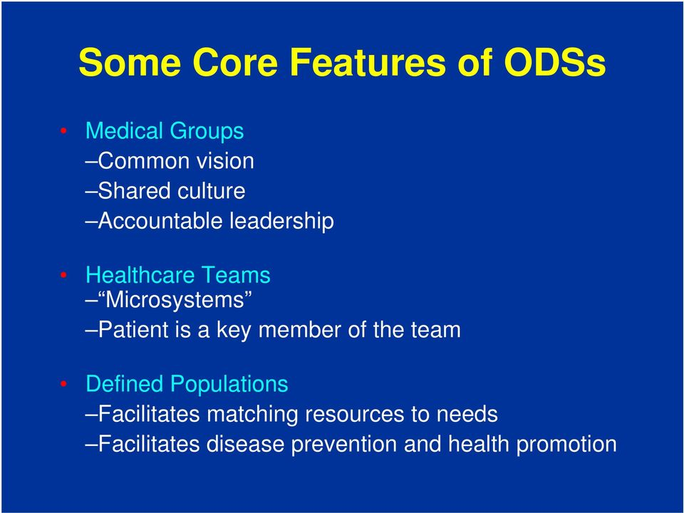 Patient is a key member of the team Defined Populations Facilitates