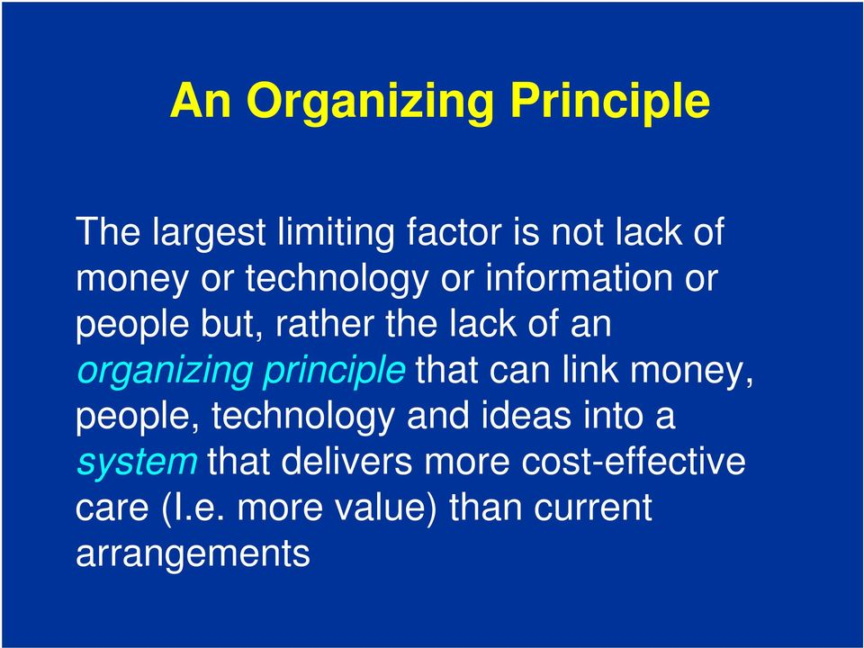 principle that can link money, people, technology and ideas into a system