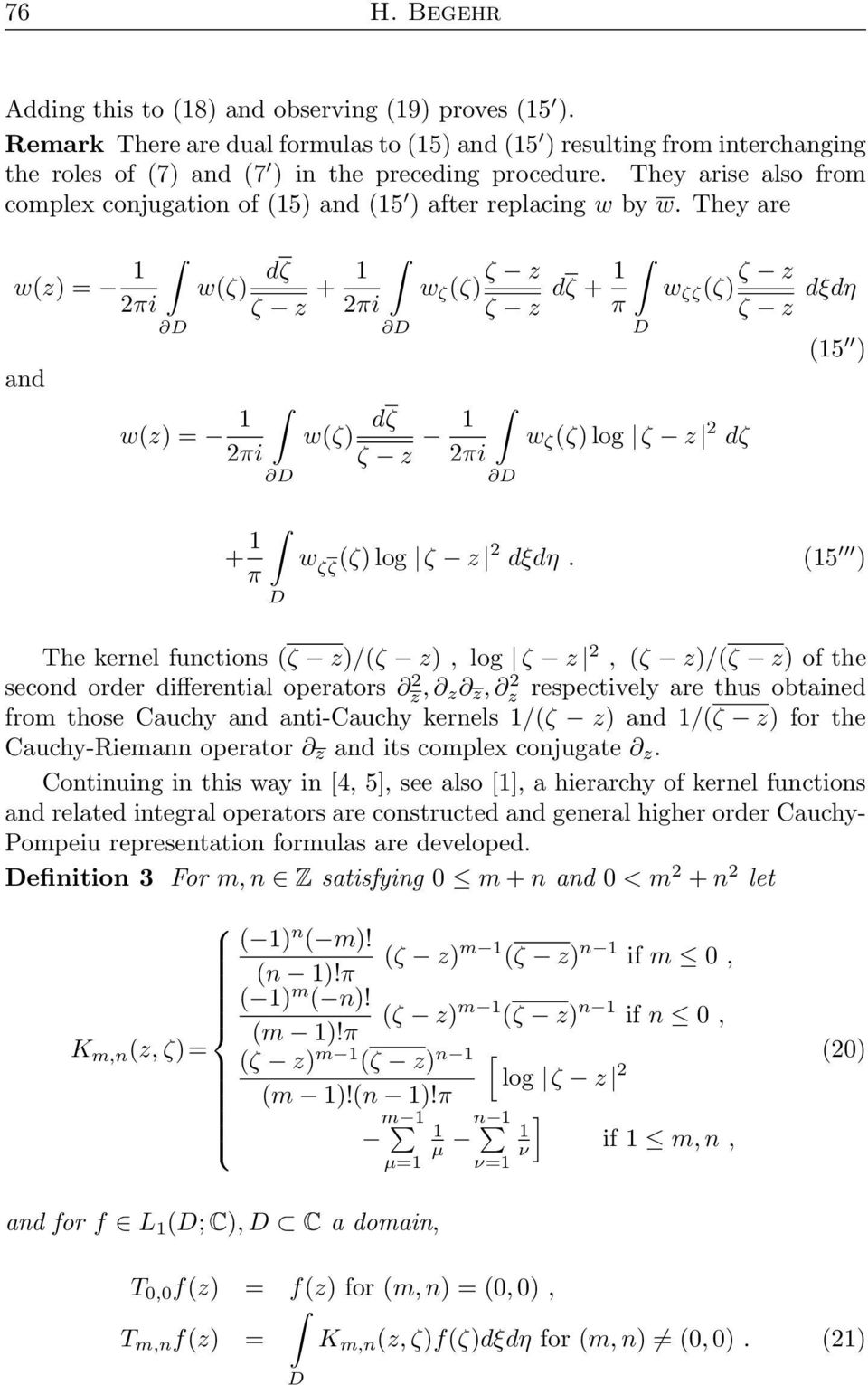 (5 ) The kernel functions ( z)/( z), log z 2, ( z)/( z) of the second order differential operators z 2, z z, z 2 respectively are thus obtained from those Cauchy and anti-cauchy kernels /( z) and /(