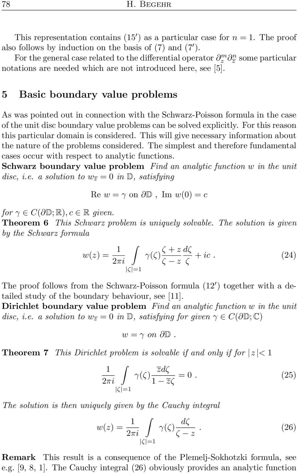 5 Basic boundary value problems As was pointed out in connection with the Schwarz-Poisson formula in the case of the unit disc boundary value problems can be solved explicitly.