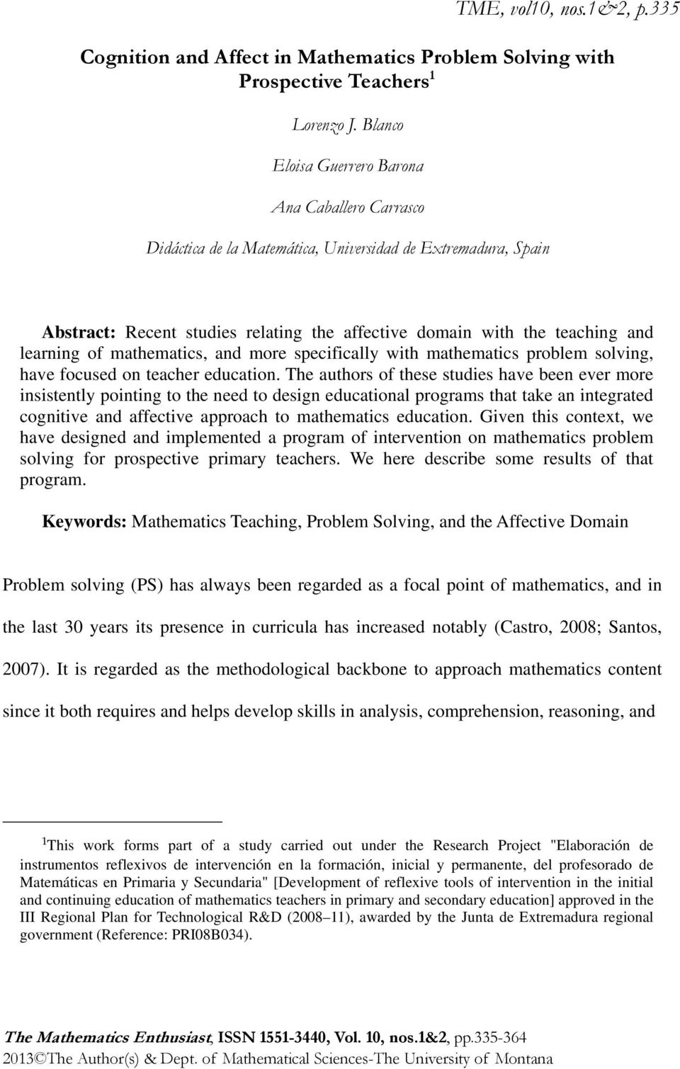 learning of mathematics, and more specifically with mathematics problem solving, have focused on teacher education.
