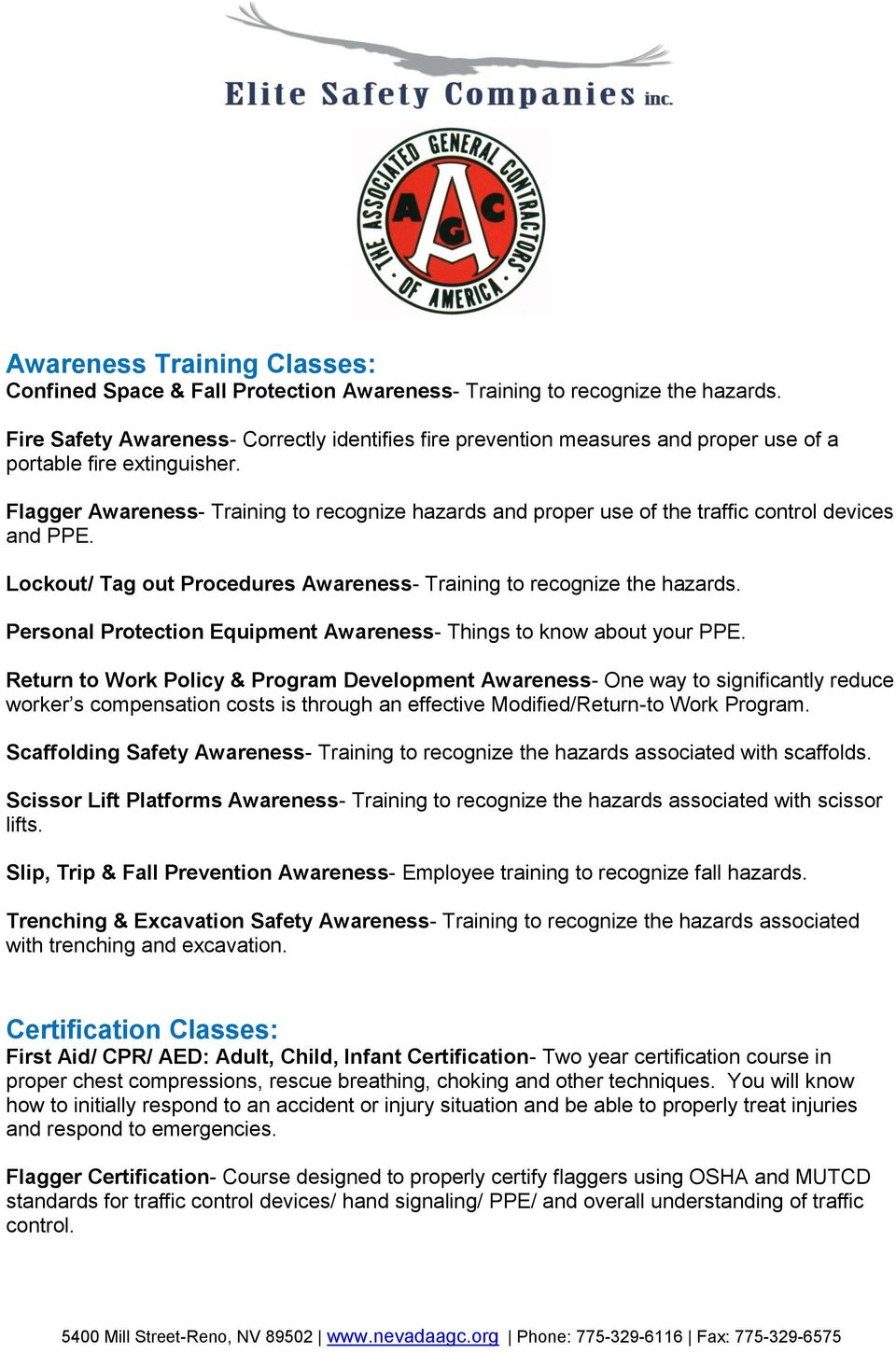 Flagger Awareness- Training to recognize hazards and proper use of the traffic control devices and PPE. Lockout/ Tag out Procedures Awareness- Training to recognize the hazards.