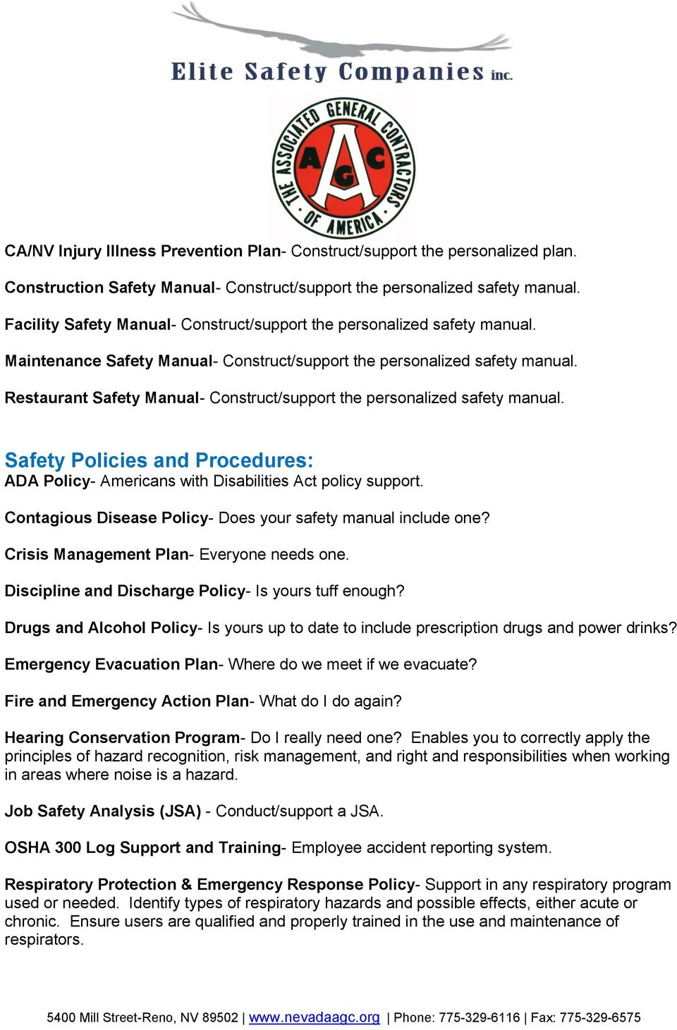 Restaurant Safety Manual- Construct/support the personalized safety manual. Safety Policies and Procedures: ADA Policy- Americans with Disabilities Act policy support.