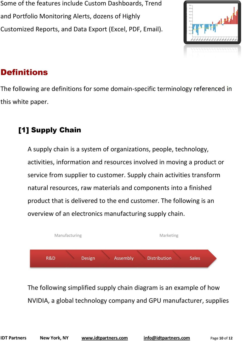 [1] Supply Chain A supply chain is a system of organizations, people, technology, activities, information and resources involved in moving a product or service from supplier to customer.