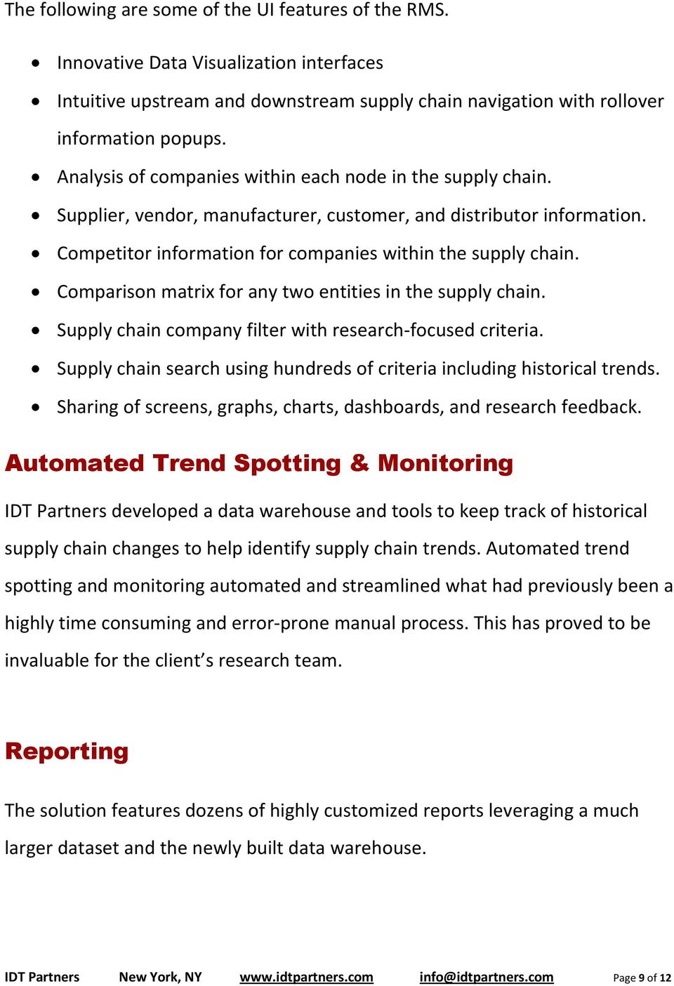 Comparison matrix for any two entities in the supply chain. Supply chain company filter with research focused criteria. Supply chain search using hundreds of criteria including historical trends.