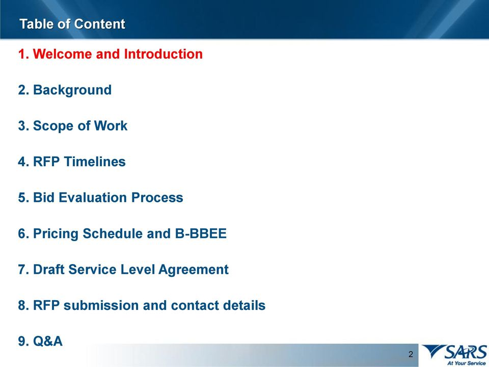 Bid Evaluation Process 6. Pricing Schedule and B-BBEE 7.