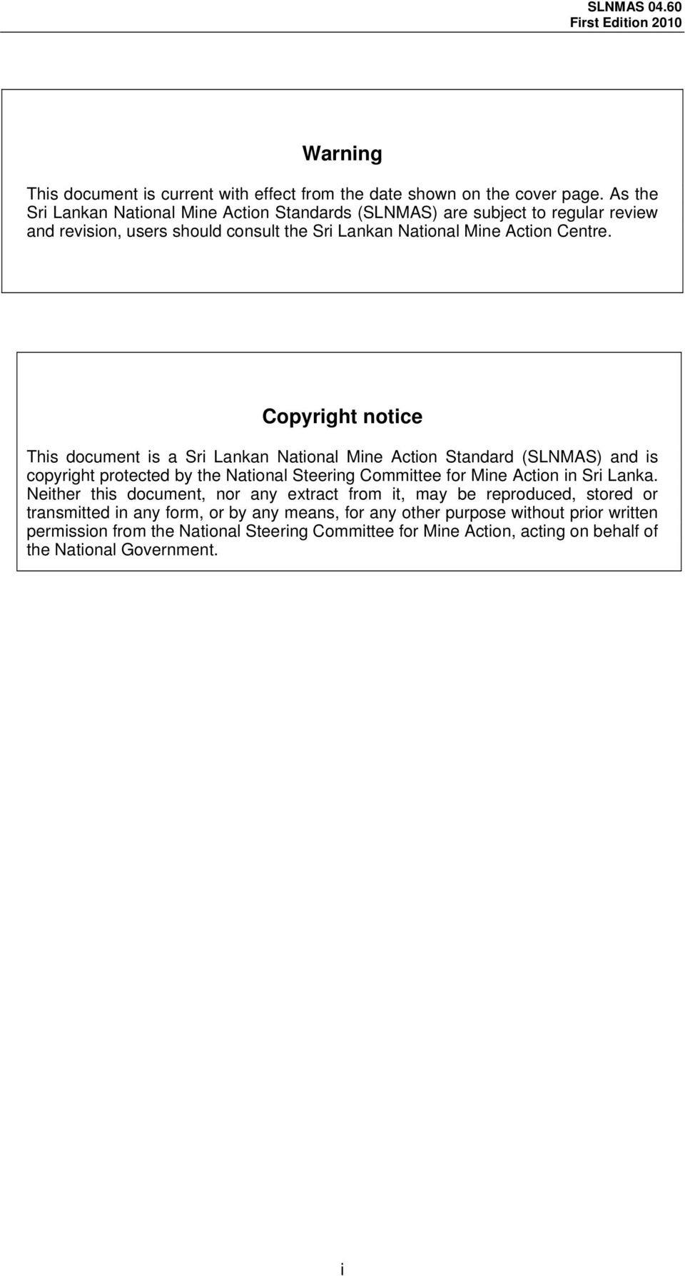 Copyright notice This document is a Sri Lankan National Mine Action Standard (SLNMAS) and is copyright protected by the National Steering Committee for Mine Action in Sri