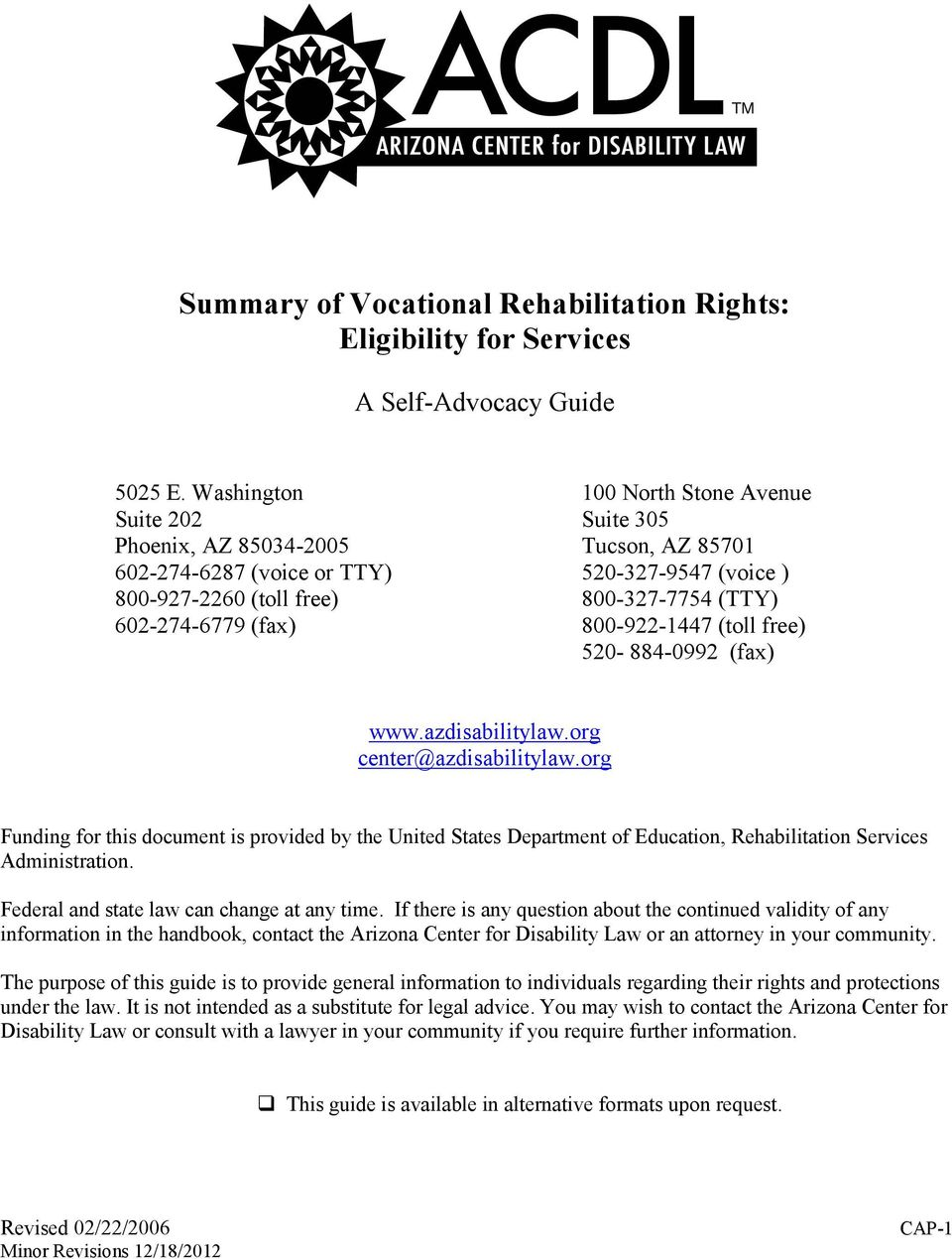 602-274-6779 (fax) 800-922-1447 (toll free) 520-884-0992 (fax) www.azdisabilitylaw.org center@azdisabilitylaw.