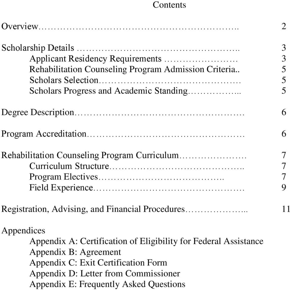 7 Curriculum Structure.. 7 Program Electives.. 7 Field Experience. 9 Registration, Advising, and Financial Procedures.