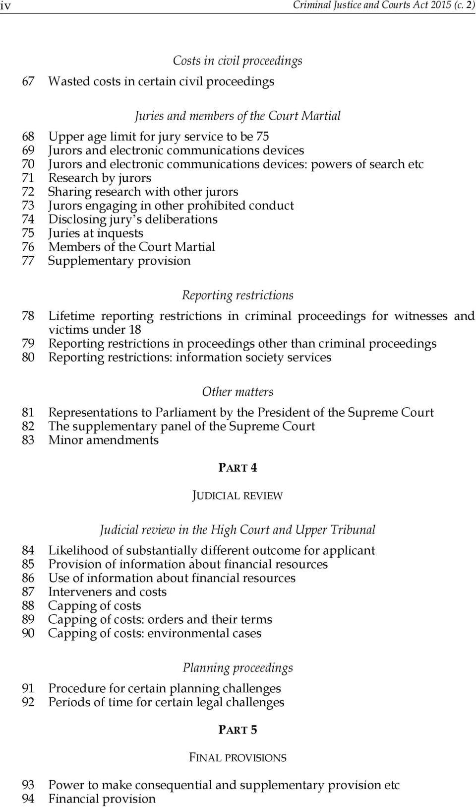 devices 70 Jurors and electronic communications devices: powers of search etc 71 Research by jurors 72 Sharing research with other jurors 73 Jurors engaging in other prohibited conduct 74 Disclosing
