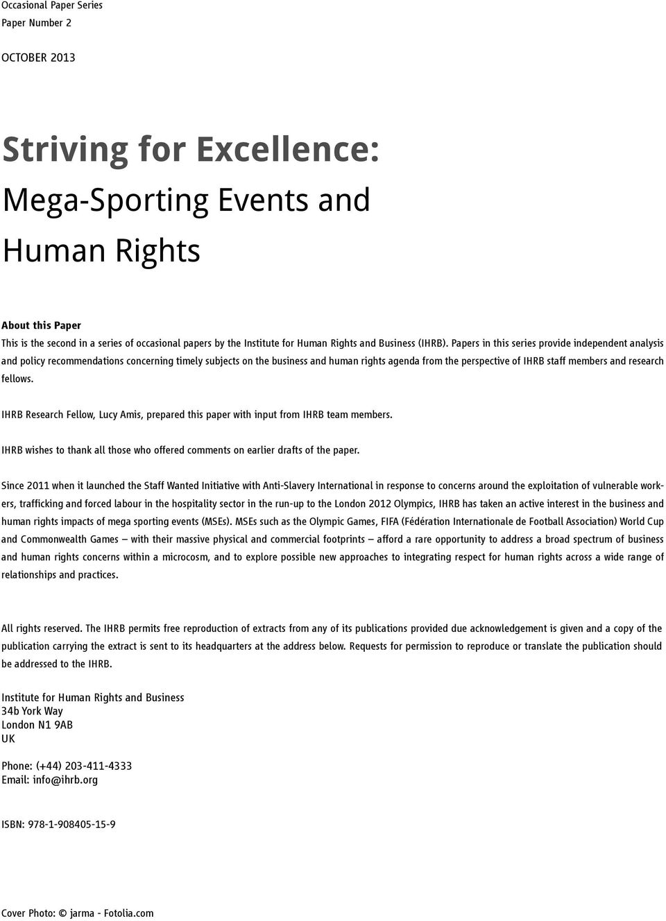 Papers in this series provide independent analysis and policy recommendations concerning timely subjects on the business and human rights agenda from the perspective of IHRB staff members and