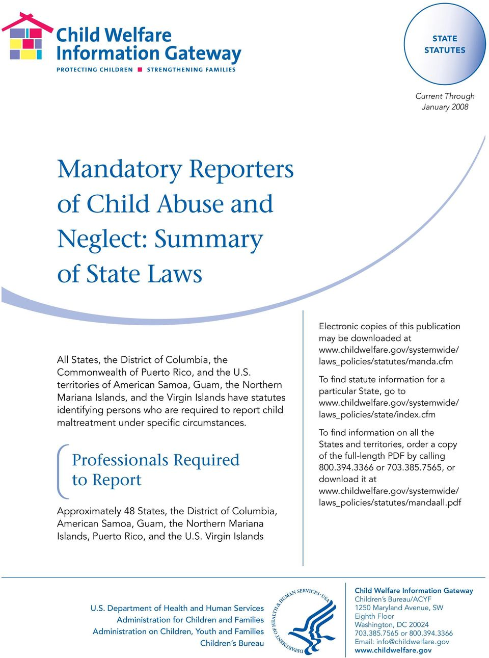 Professionals Required to Report Approximately 48 States, the District of Columbia, American Samoa, Guam, the Northern Mariana Islands, Puerto Rico, and the U.S. Virgin Islands Electronic copies of this publication may be downloaded at /systemwide/ laws_policies/statutes/manda.