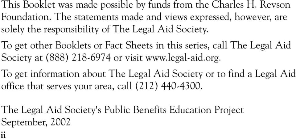 To get other Booklets or Fact Sheets in this series, call The Legal Aid Society at (888) 218-6974 or visit www.legal-aid.org.