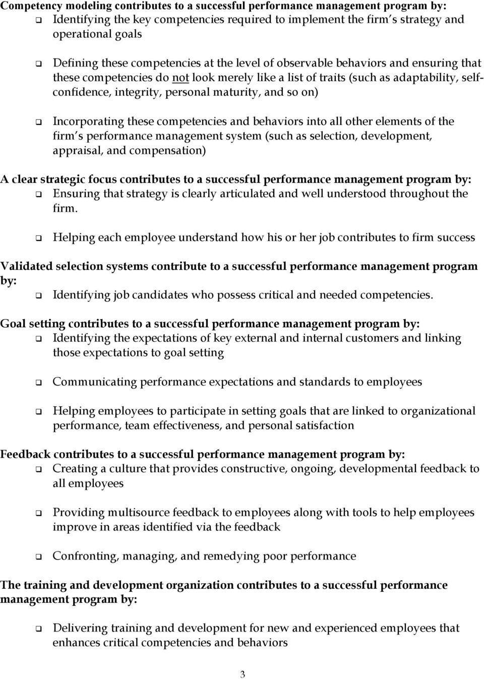 and so on) Incorporating these competencies and behaviors into all other elements of the firm s performance management system (such as selection, development, appraisal, and compensation) A clear