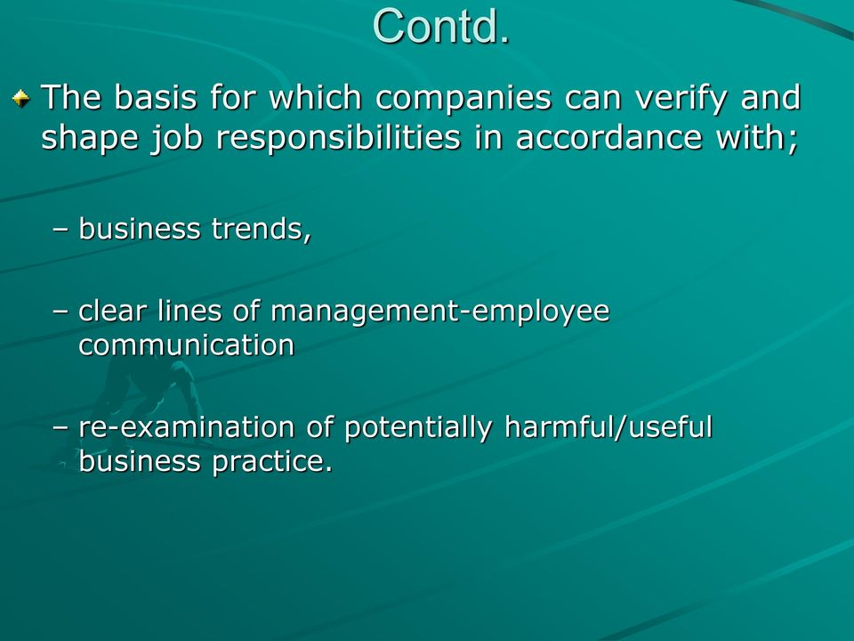 responsibilities in accordance with; business trends,